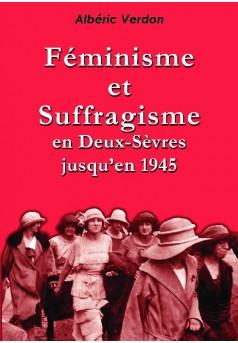 Féminisme et suffragisme en Deux-Sèvres jusqu'en 1945 - Couverture de livre auto édité