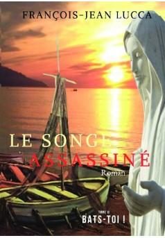 LE SONGE ASSASSINÉ LIVRE II