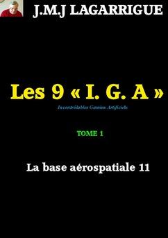 Les 9 I.G.A - tome 1 - la base aérospatiale 11