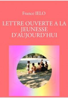 LETTRE OUVERTE A LA JEUNESSE D'AUJOURD'HUI