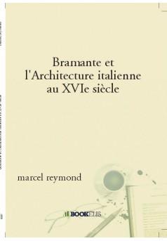 Bramante et l'Architecture italienne au XVIe siècle - Couverture de livre auto édité