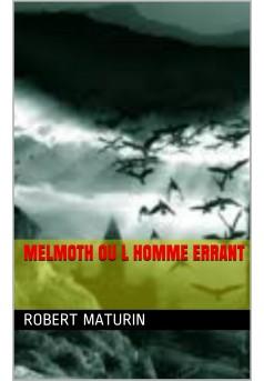 melmoth ou  l 'homme errant - Couverture Ebook auto édité