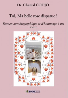 Toi, Ma belle rose disparue !