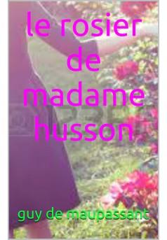 le rosier de madame husson  - Couverture de livre auto édité