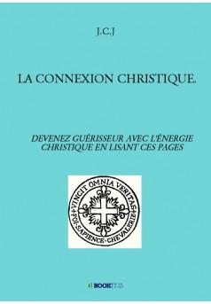 LA CONNEXION CHRISTIQUE. - Couverture de livre auto édité
