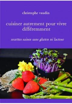 cuisiner autrement pour vivre différemment - Couverture de livre auto édité