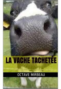 la vache tachetée  - Couverture de livre auto édité