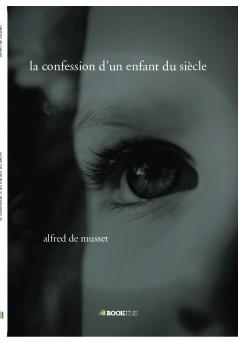 la confession d'un enfant du siècle - Couverture de livre auto édité