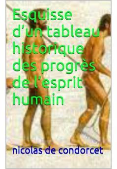 Esquisse d'un tableau historique des progrès de l'esprit humain - Couverture de livre auto édité