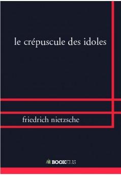 le crépuscule des idoles - Couverture de livre auto édité