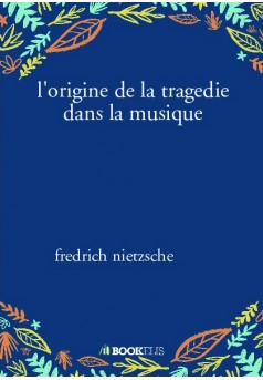 l'origine de la tragedie dans la musique - Couverture de livre auto édité