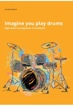 Imagine you play drums