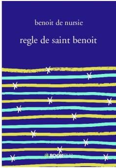 regle de saint benoit - Couverture de livre auto édité
