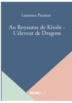 Au Royaume de Kitoln - L'éleveur de Dragons  - Couverture de livre auto édité