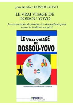 LE VRAI VISAGE DE DOSSOU-YOVO - Couverture de livre auto édité