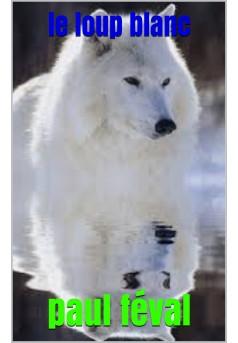 le loup blanc - Couverture de livre auto édité