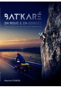Bat'karé en Roue et en Cordée - Couverture de livre auto édité