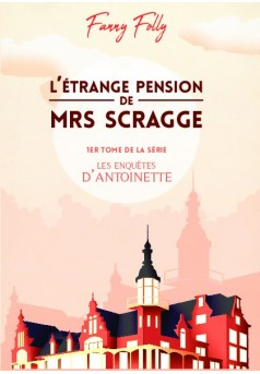 L'étrange pension de Mrs. Scragge