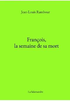 François, la semaine de sa mort