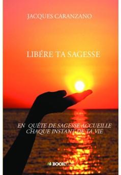 LIBÉRE TA SAGESSE - Couverture de livre auto édité