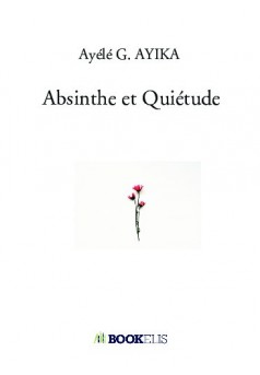 Absinthe et Quiétude - Couverture de livre auto édité