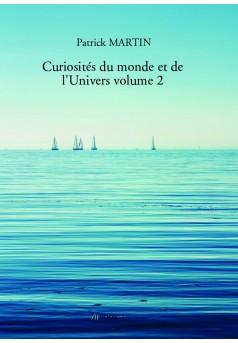 Curiosités du monde et de l'Univers volume 2