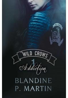 Wild Crows - 1. Addiction - Couverture de livre auto édité