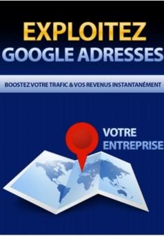 Exploitez Google Adresses - Couverture Ebook auto édité