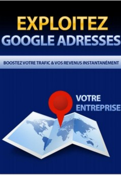 Exploitez Google Adresses