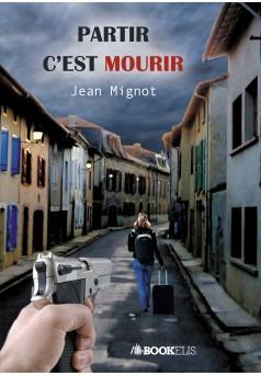PARTIR C'EST MOURIR - Couverture Ebook auto édité