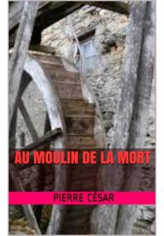 au moulin de la mort  - Couverture de livre auto édité