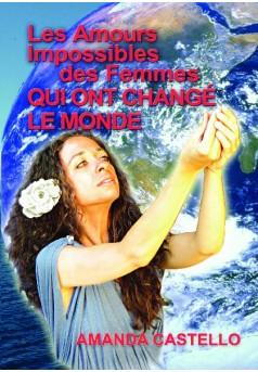 Les Amours Impossibles des Femmes qui ont changé le Monde - Couverture de livre auto édité
