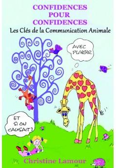 Confidences pour Confidences - Les clés de la communication animale