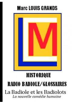La Badiole et les Badiolots - Historique