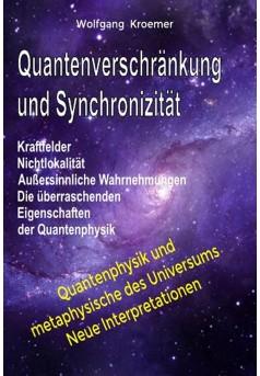 Quantenverschränkung und Synchronizität. Kraftfelder, Nichtlokalität, - Couverture Ebook auto édité