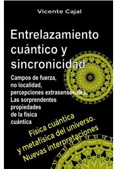 Entrelazamiento cuántico y sincronicidad. Campos de fuerza, no localidad - Couverture Ebook auto édité