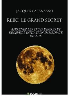 REIKI  LE GRAND SECRET