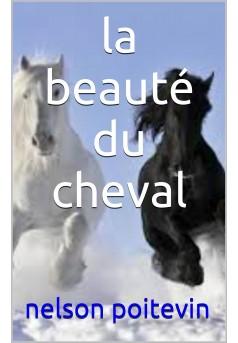 la beauté du cheval  - Couverture de livre auto édité