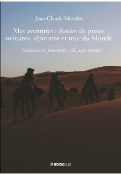 Mes aventures : dossier de presse solitaires, alpinisme et tour du Monde - Couverture de livre auto édité