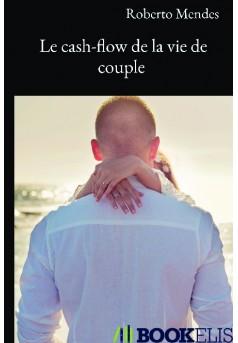 Le cash-flow de la vie de couple  - Couverture de livre auto édité