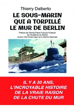 LE SOUS-MARIN QUI A TORPILLÉ LE MUR DE BERLIN - Couverture de livre auto édité