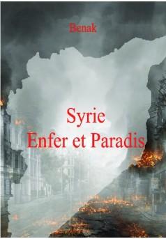 Syrie, Enfer et Paradis