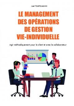 Le management des opérations de gestion vie-individuelle - Couverture de livre auto édité