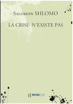 LA CRISE  N'EXISTE PAS - Couverture Ebook auto édité