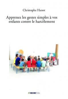 Apprenez les gestes simples à vos enfants contre le harcèlement - Couverture de livre auto édité