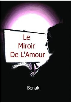 Le Miroir de L'Amour - Couverture de livre auto édité