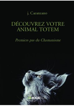 DÉCOUVREZ VOTRE ANIMAL TOTEM - Couverture de livre auto édité
