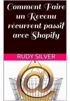 Comment Faire un Revenu récurrent passif avec Shopify - Couverture Ebook auto édité