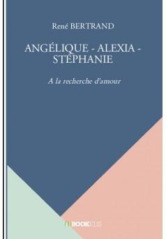 ANGÉLIQUE - ALEXIA - STÉPHANIE - Couverture de livre auto édité