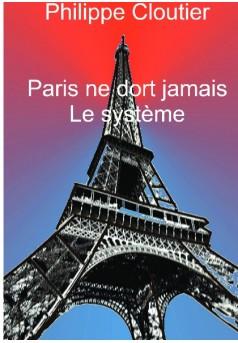 Paris ne dort jamais Le système